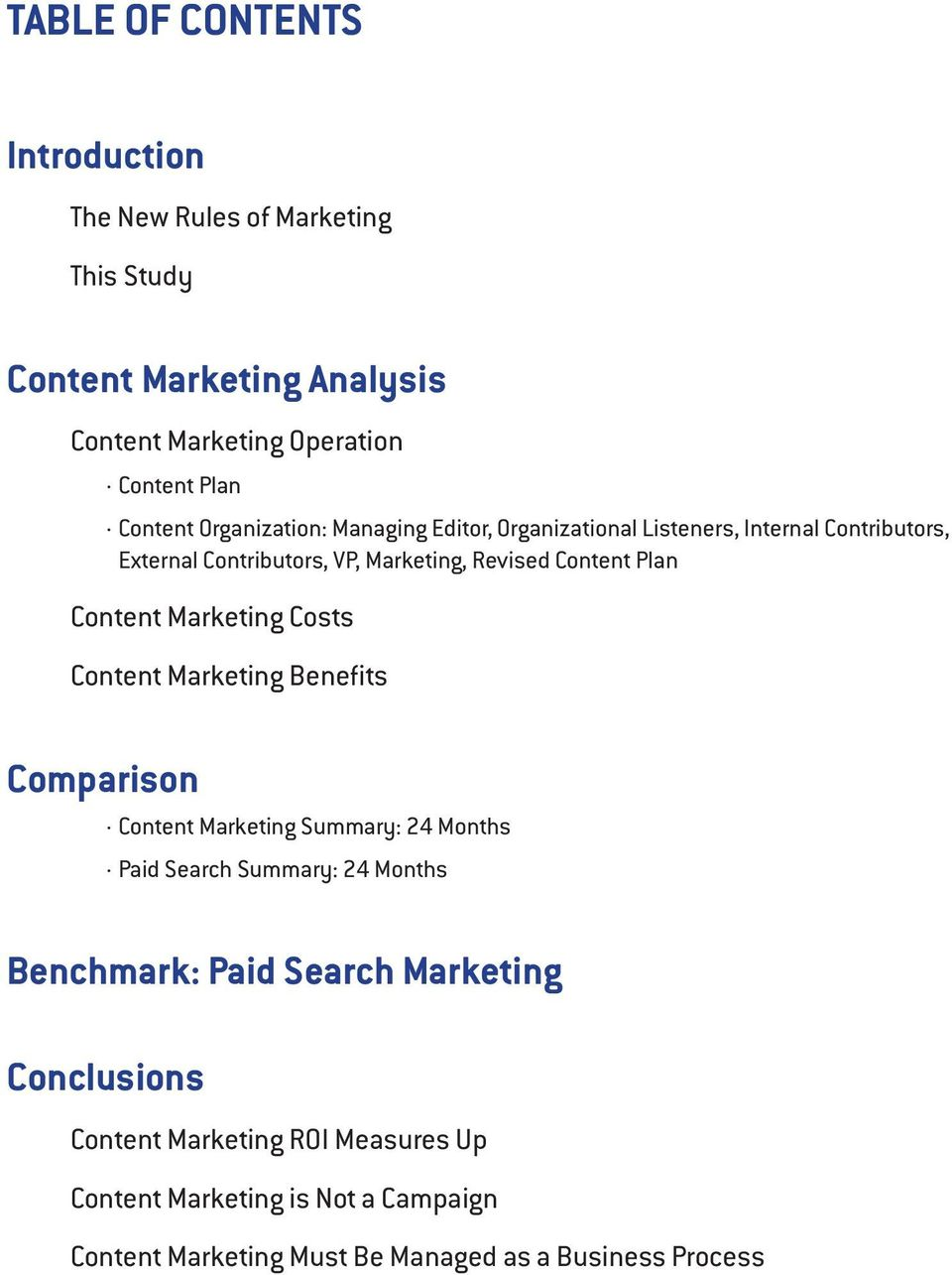 Content Marketing Costs Content Marketing Benefits Comparison Content Marketing Summary: 24 Months Paid Search Summary: 24 Months Benchmark: Paid