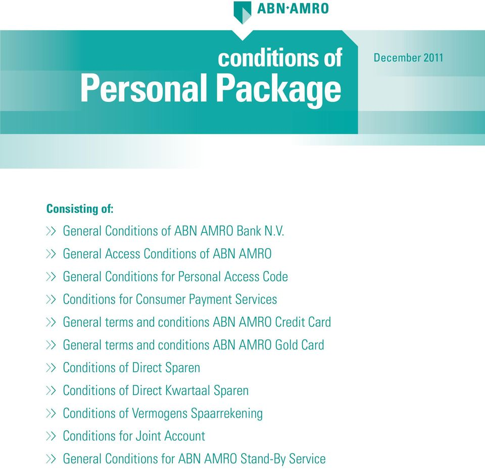 General terms and conditions ABN AMRO Credit Card General terms and conditions ABN AMRO Gold Card Conditions of Direct Sparen