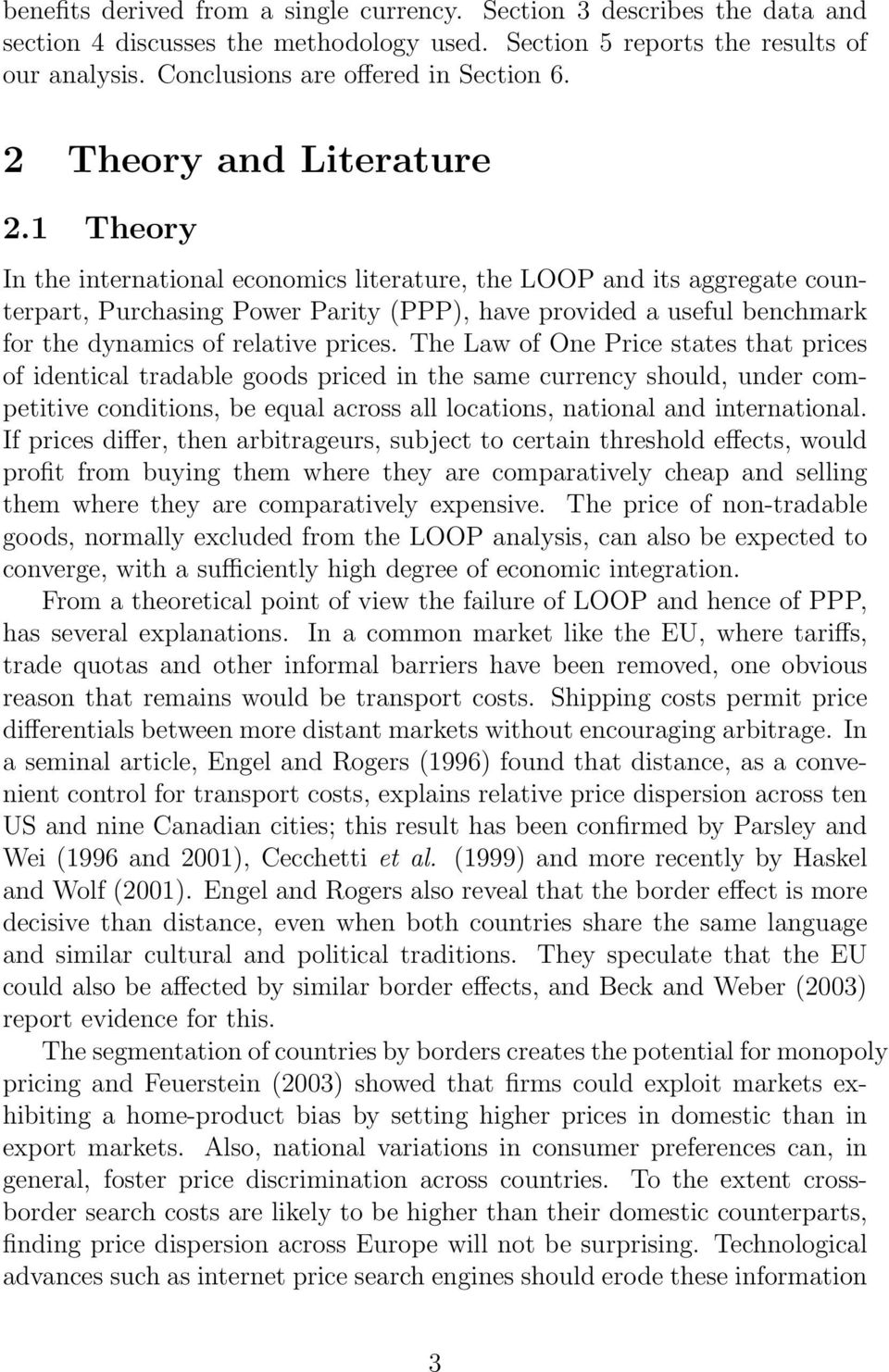 1 Theory In the international economics literature, the LOOP and its aggregate counterpart, Purchasing Power Parity (PPP), have provided a useful benchmark for the dynamics of relative prices.