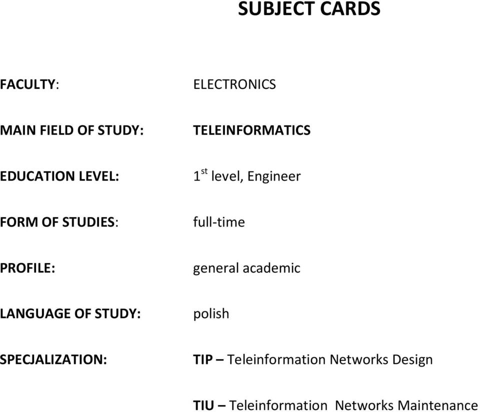 full-time PROFILE: general academic LANGUAGE OF STUDY: polish