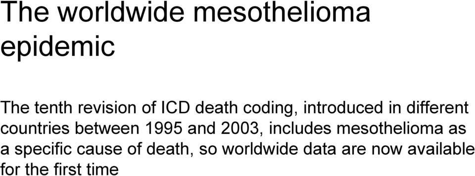 1995 and 2003, includes mesothelioma as a specific cause of