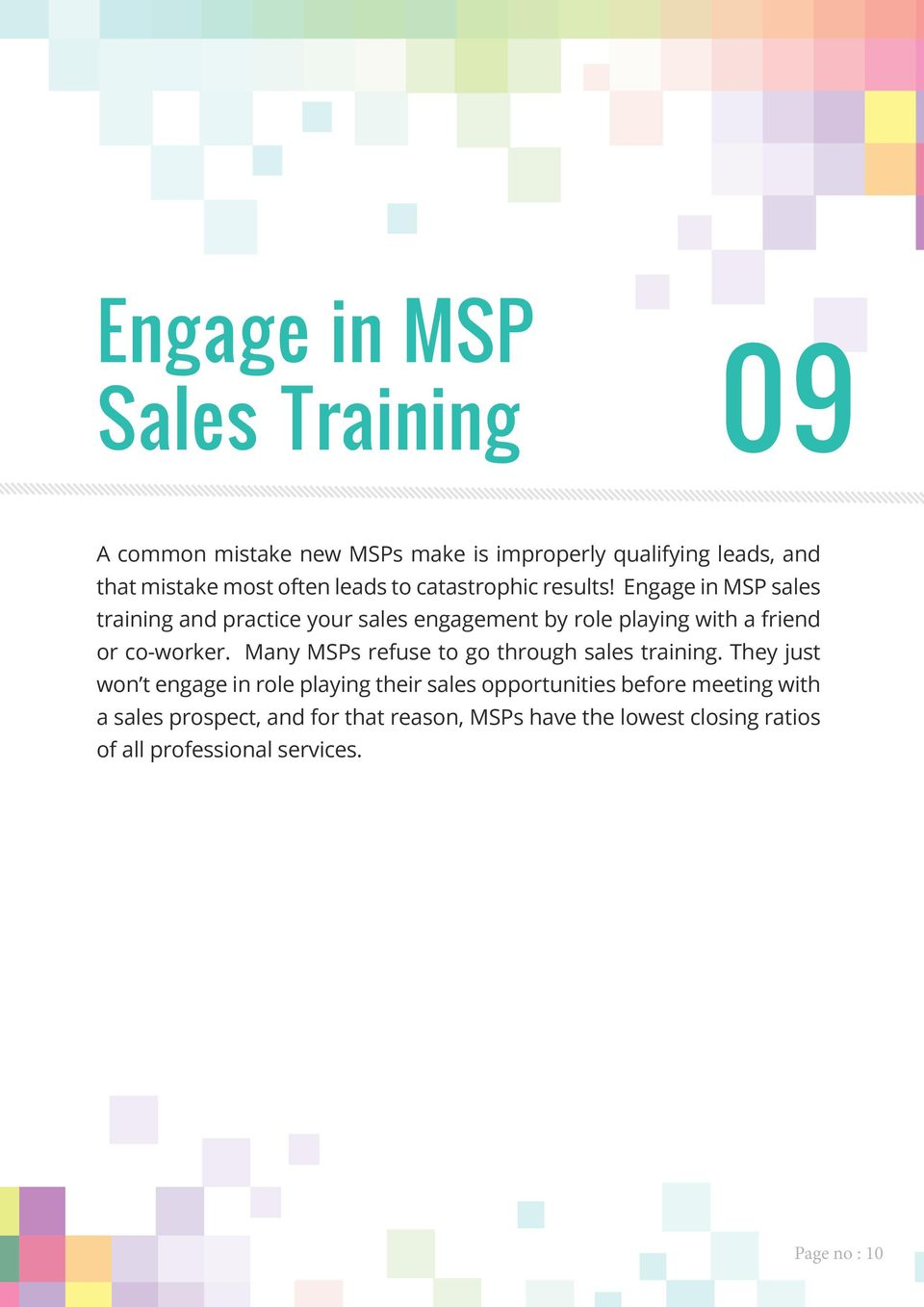 Engage in MSP sales training and practice your sales engagement by role playing with a friend or co-worker.