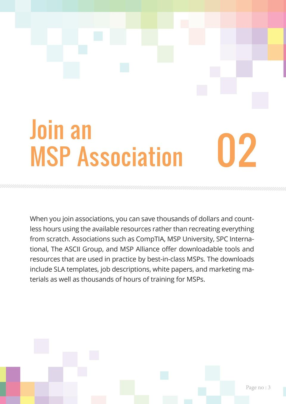 Associations such as CompTIA, MSP University, SPC International, The ASCII Group, and MSP Alliance offer downloadable tools and