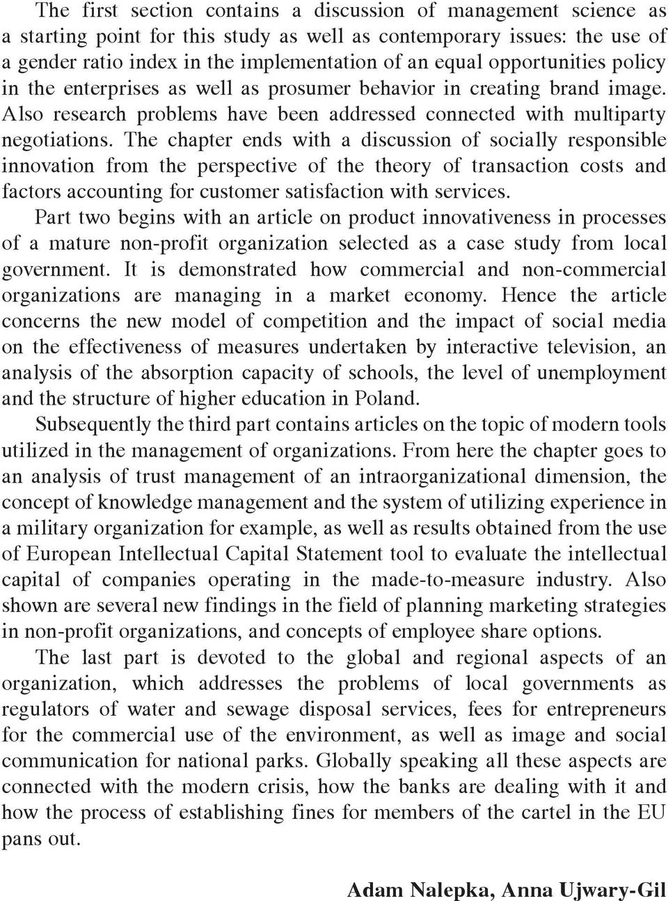 The chapter ends with a discussion of socially responsible innovation from the perspective of the theory of transaction costs and factors accounting for customer satisfaction with services.