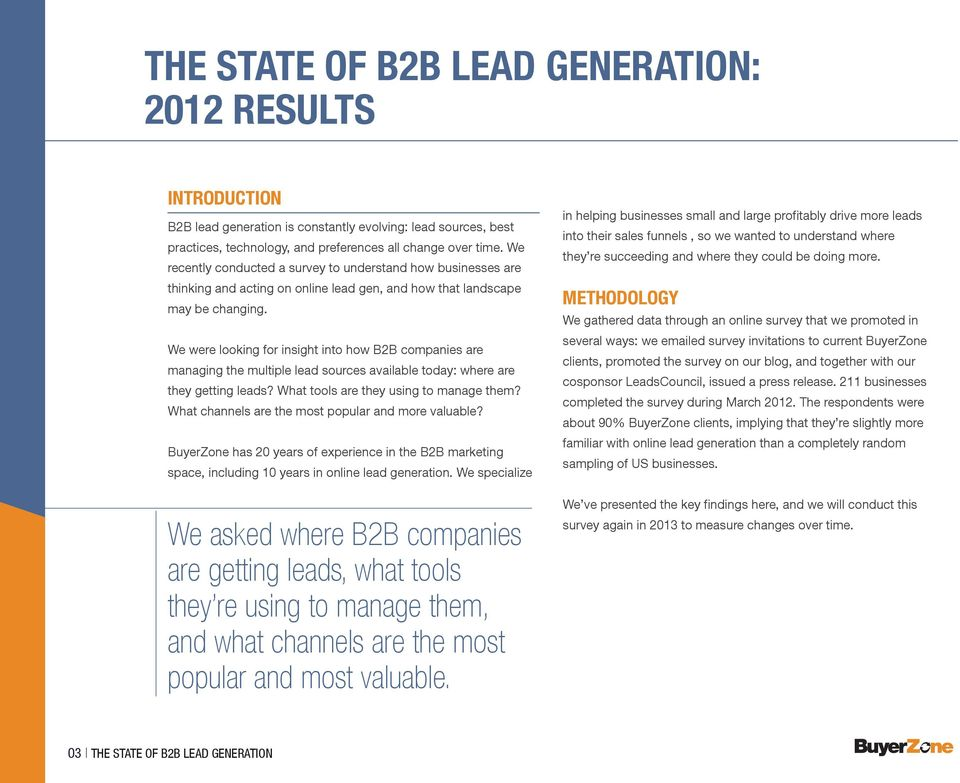 We were looking for insight into how B2B companies are managing the multiple lead sources available today: where are they getting leads? What tools are they using to manage them?