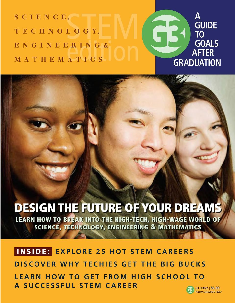 of science, technology, engineering & mathematics INSIDE: Explore 25 hot STEM careers Discover why techies get