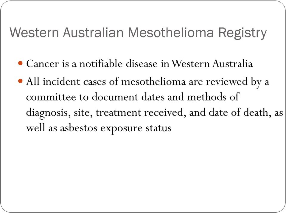 reviewed by a committee to document dates and methods of diagnosis,