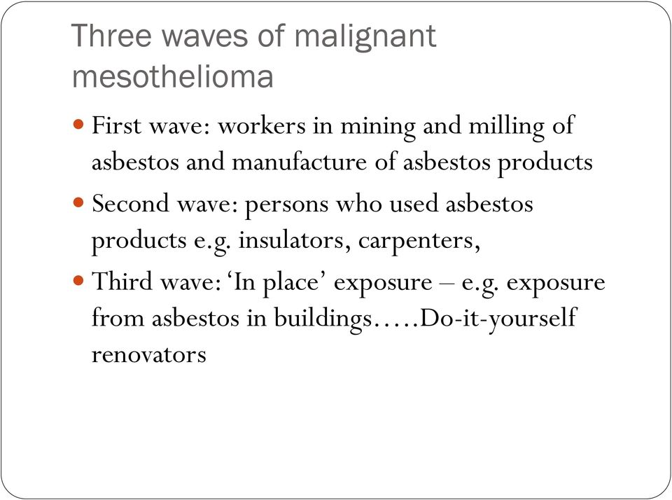 persons who used asbestos products e.g.
