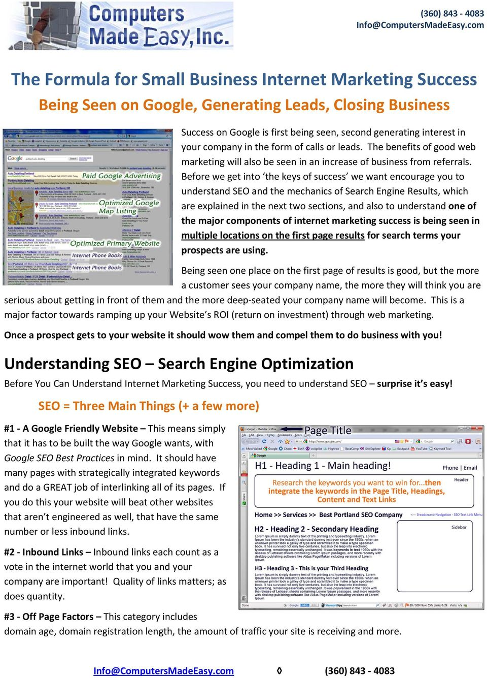 Before we get into the keys of success we want encourage you to understand SEO and the mechanics of Search Engine Results, which are explained in the next two sections, and also to understand one of