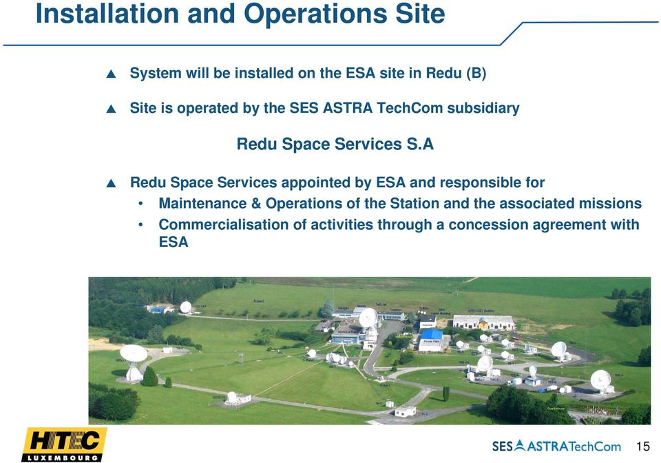 A Redu Space Services appointed by ESA and responsible for Maintenance & Operations of the