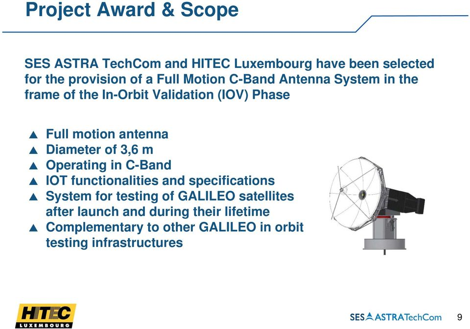 Diameter of 3,6 m Operating in C-Band IOT functionalities and specifications System for testing of GALILEO