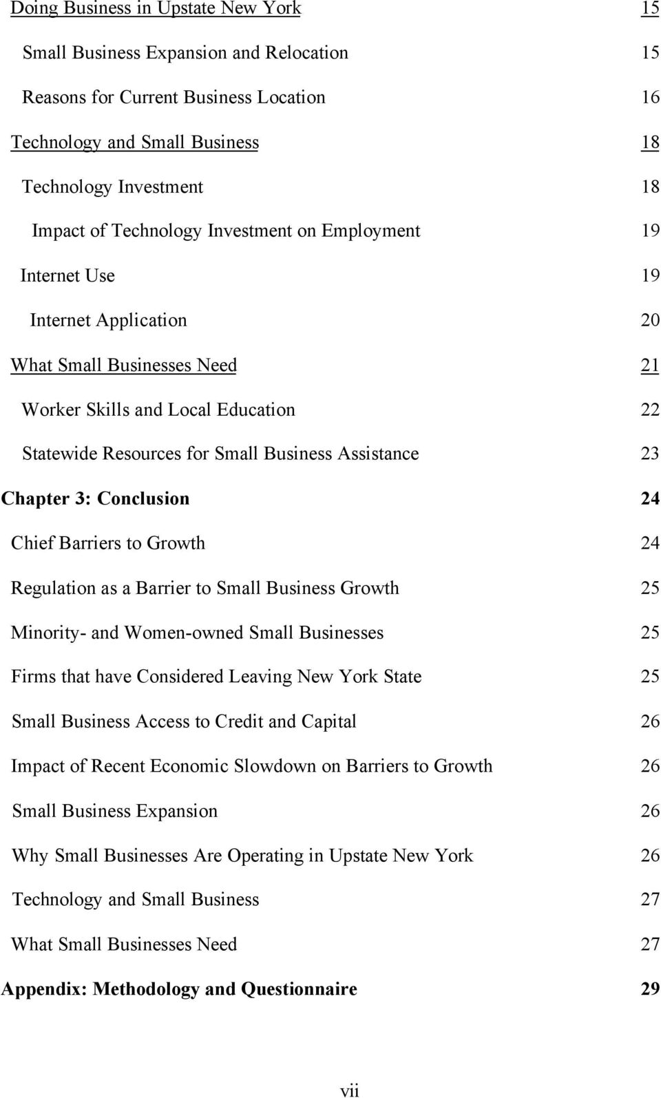 Chapter 3: Conclusion 24 Chief Barriers to Growth 24 Regulation as a Barrier to Small Business Growth 25 Minority- and Women-owned Small Businesses 25 Firms that have Considered Leaving New York