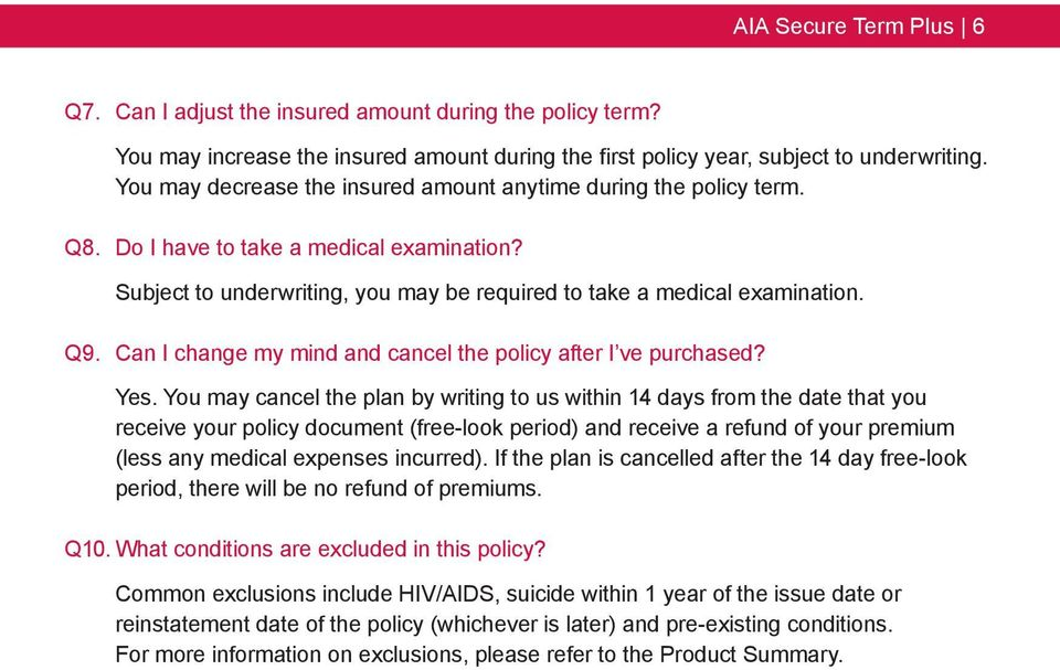 Can I change my mind and cancel the policy after I ve purchased? Yes.