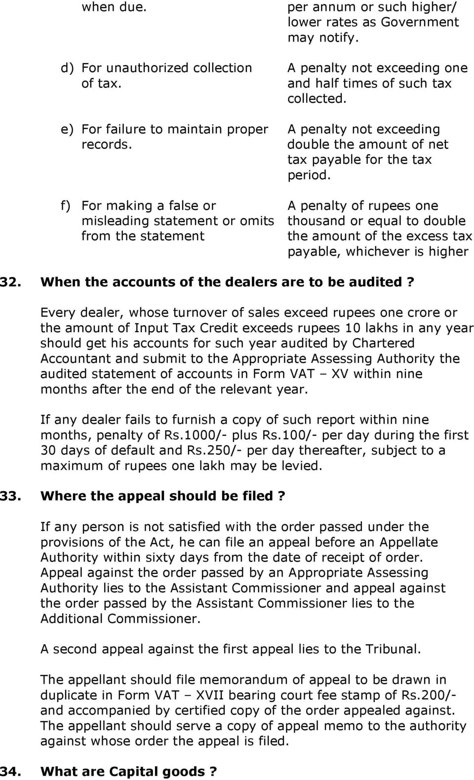 f) For making a false or A penalty of rupees one misleading statement or omits thousand or equal to double from the statement the amount of the excess tax payable, whichever is higher 32.