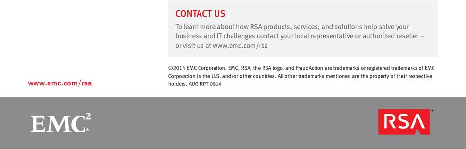 EMC, RSA, the RSA logo, and FraudAction are trademarks or registered trademarks of EMC Corporation in the U.S. and/or other countries.