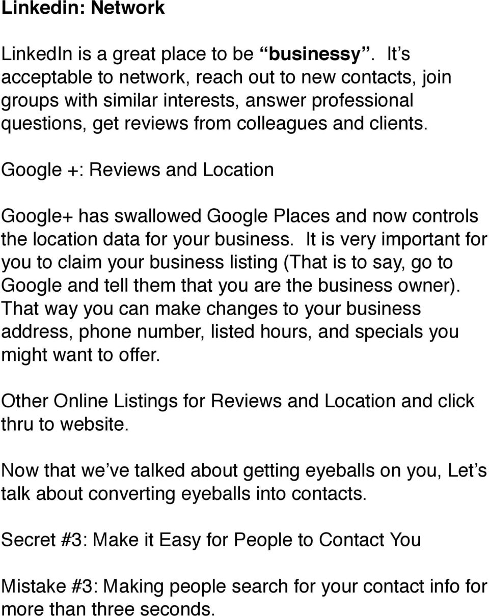 Google +: Reviews and Location Google+ has swallowed Google Places and now controls the location data for your business.