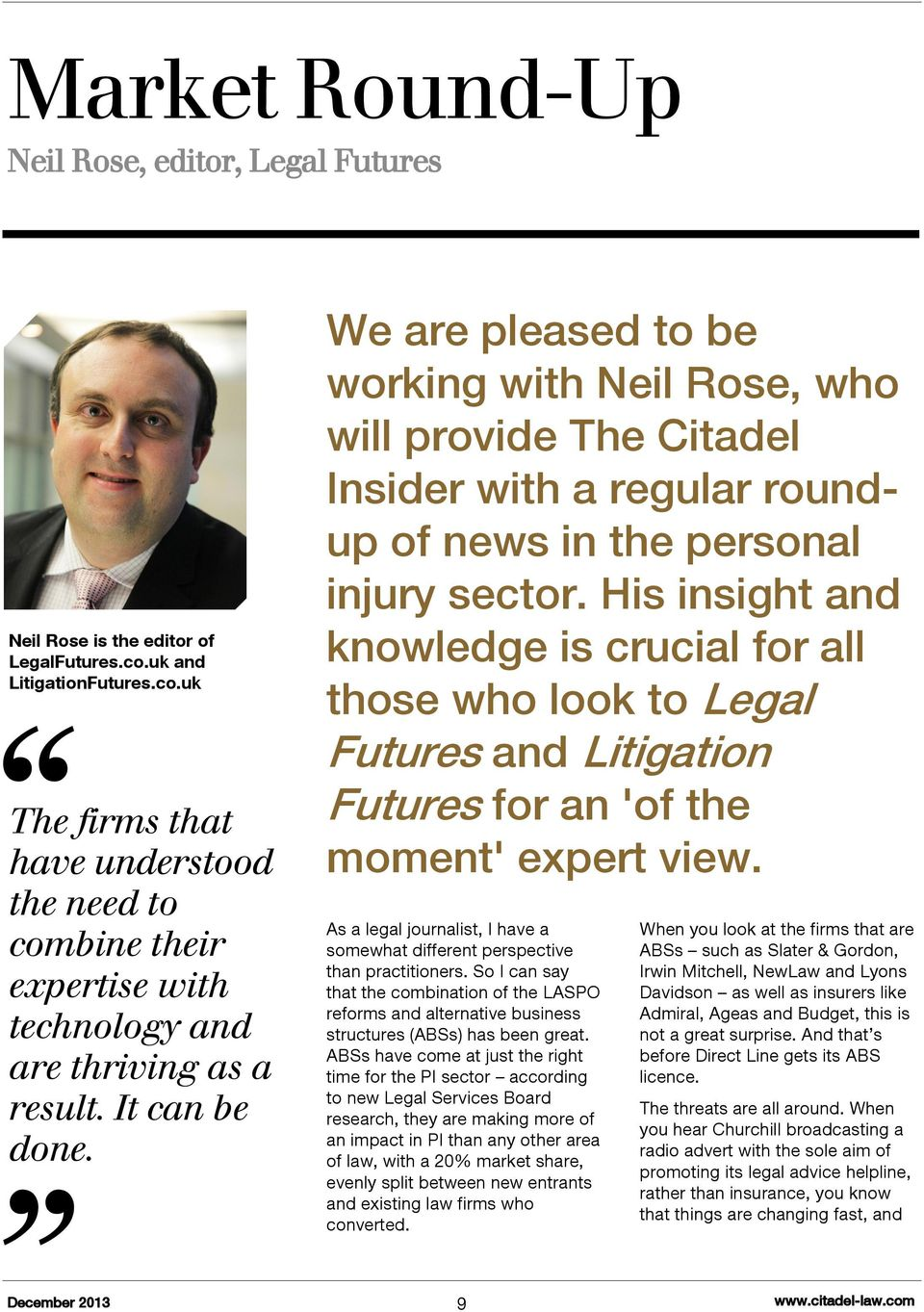We are pleased to be working with Neil Rose, who will provide The Citadel Insider with a regular roundup of news in the personal injury sector.
