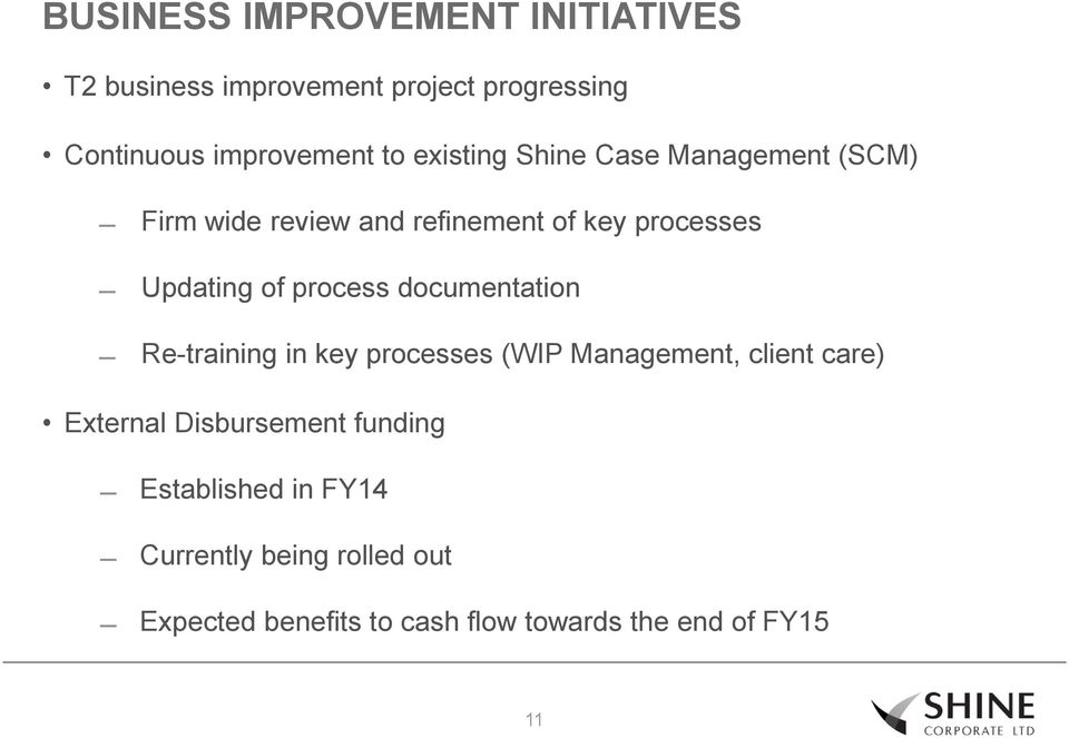process documentation Re-training in key processes (WIP Management, client care) External Disbursement