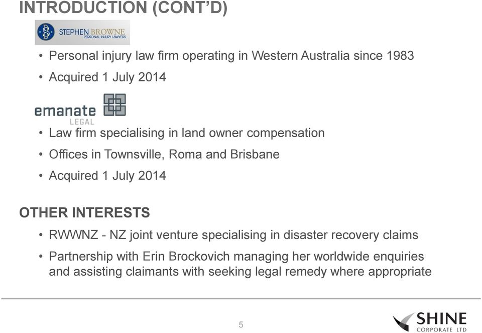 2014 OTHER INTERESTS RWWNZ - NZ joint venture specialising in disaster recovery claims Partnership with Erin