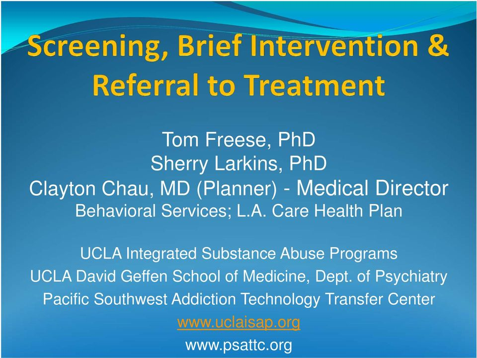 Care Health Plan UCLA Integrated Substance Abuse Programs UCLA David Geffen