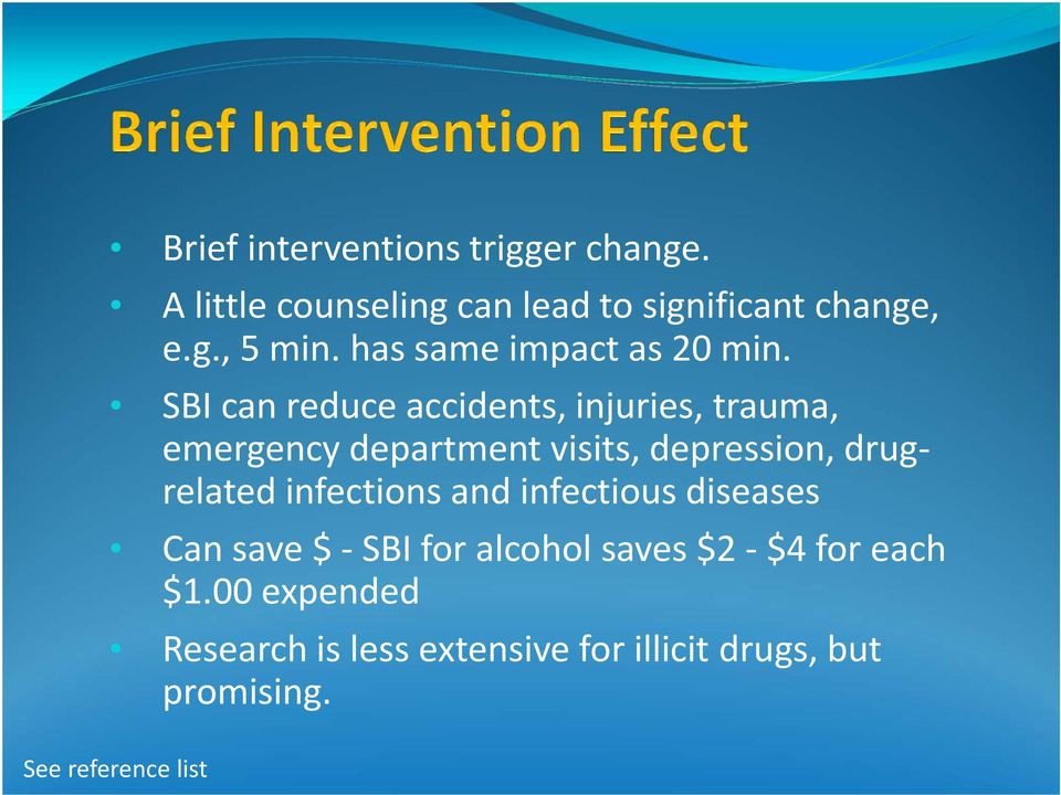 SBI can reduce accidents, injuries, trauma, emergency department visits, depression, drugrelated