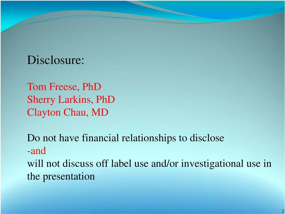 relationships to disclose -and will not discuss