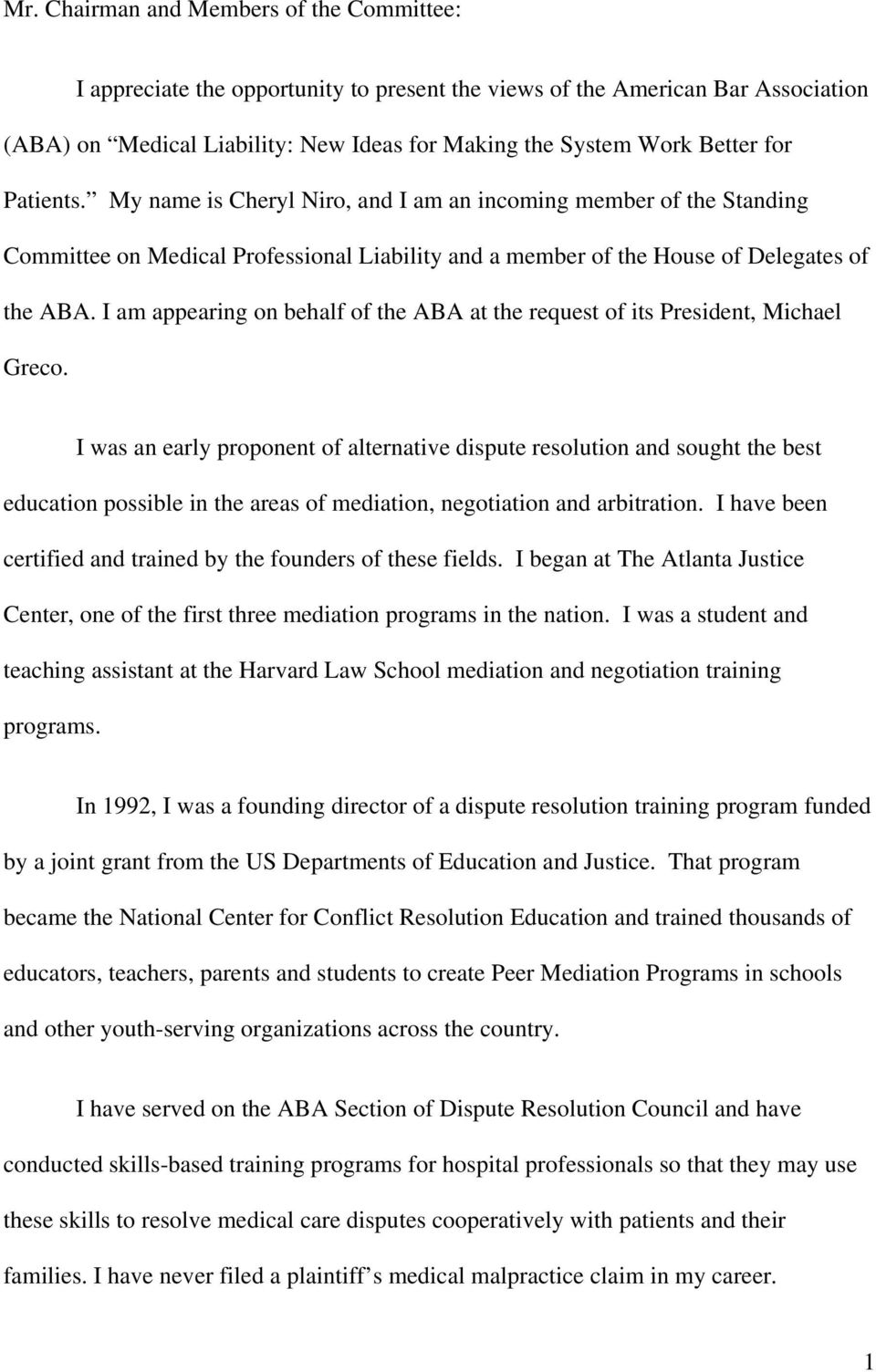 I am appearing on behalf of the ABA at the request of its President, Michael Greco.