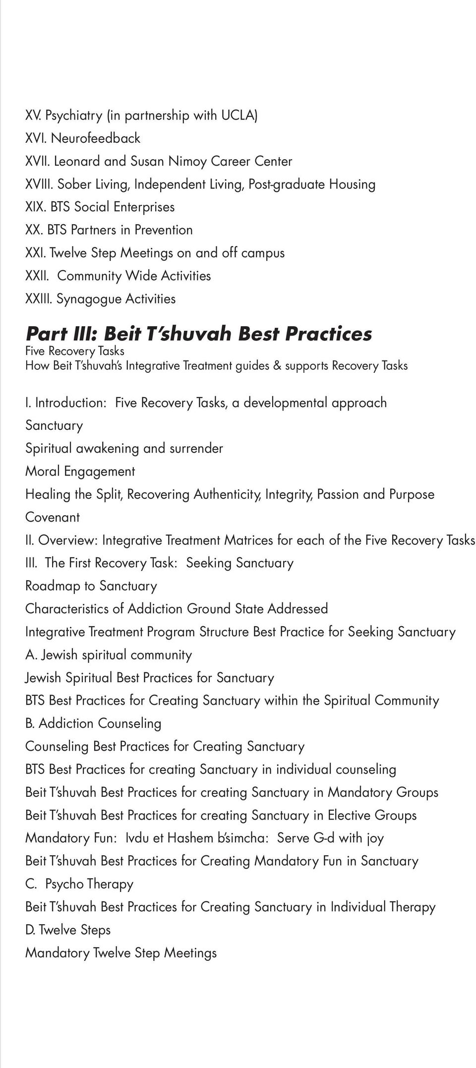 Synagogue Activities Part III: Beit T shuvah Best Practices Five Recovery Tasks How Beit T shuvah s Integrative Treatment guides & supports Recovery Tasks I.