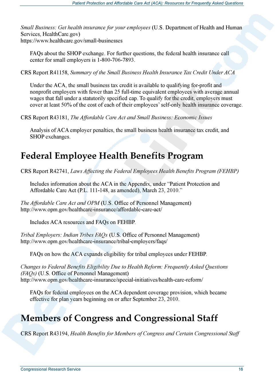CRS Report R41158, Summary of the Small Business Health Insurance Tax Credit Under ACA Under the ACA, the small business tax credit is available to qualifying for-profit and nonprofit employers with