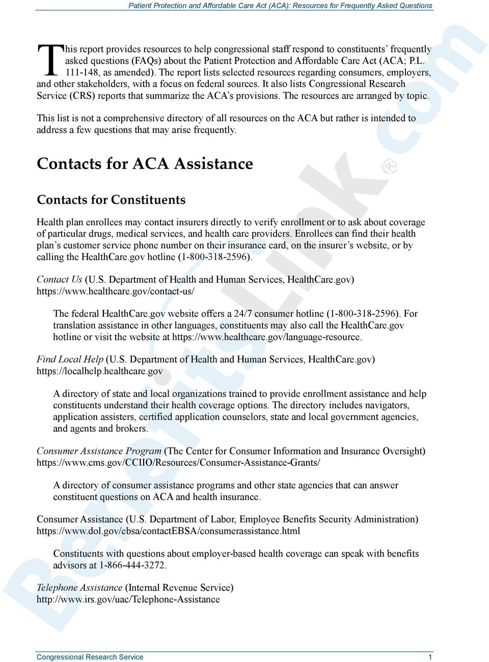 It also lists Congressional Research Service (CRS) reports that summarize the ACA s provisions. The resources are arranged by topic.
