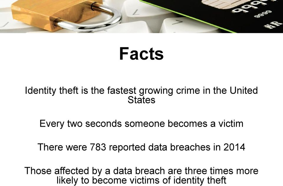 783 reported data breaches in 2014 Those affected by a data