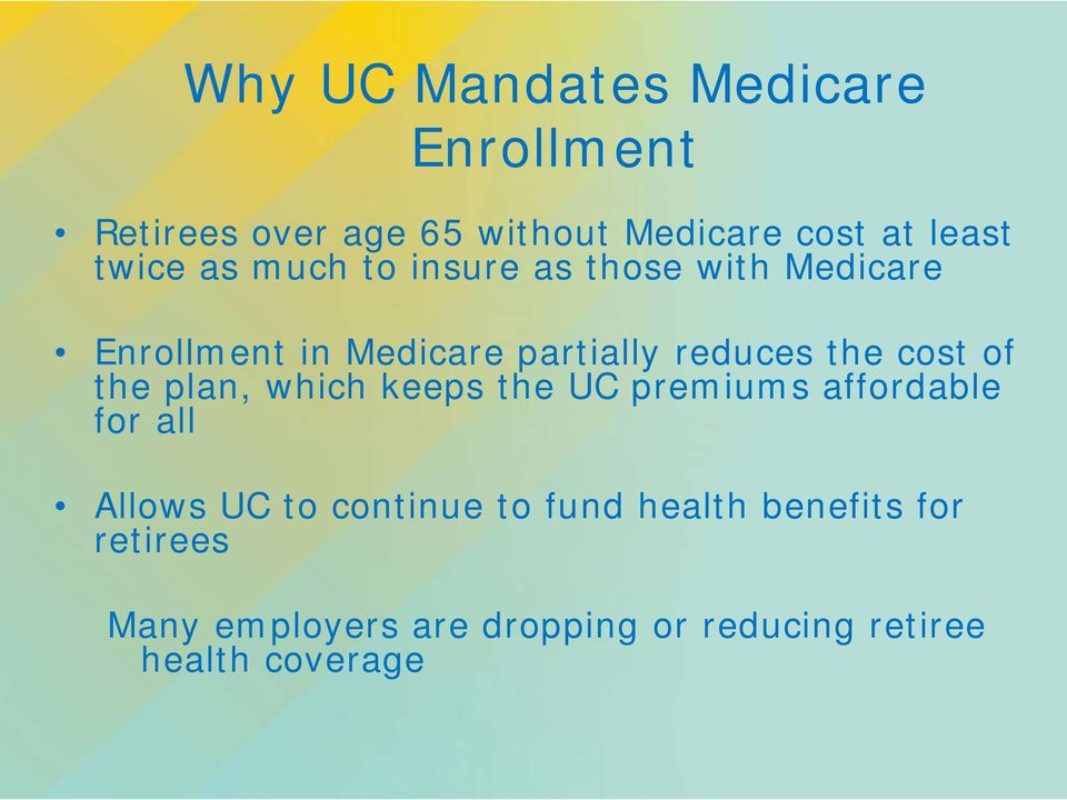 cost of the plan, which keeps the UC premiums affordable for all Allows UC to continue to