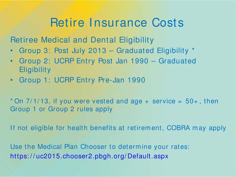 vested and age + service = 50+, then Group 1 or Group 2 rules apply If not eligible for health benefits at