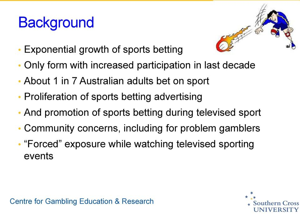 betting advertising And promotion of sports betting during televised sport Community