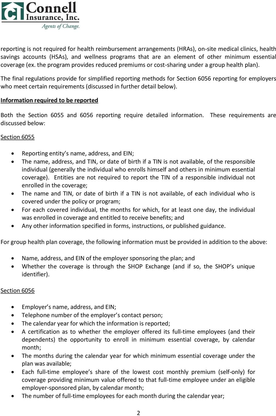 The final regulations provide for simplified reporting methods for Section 6056 reporting for employers who meet certain requirements (discussed in further detail below).