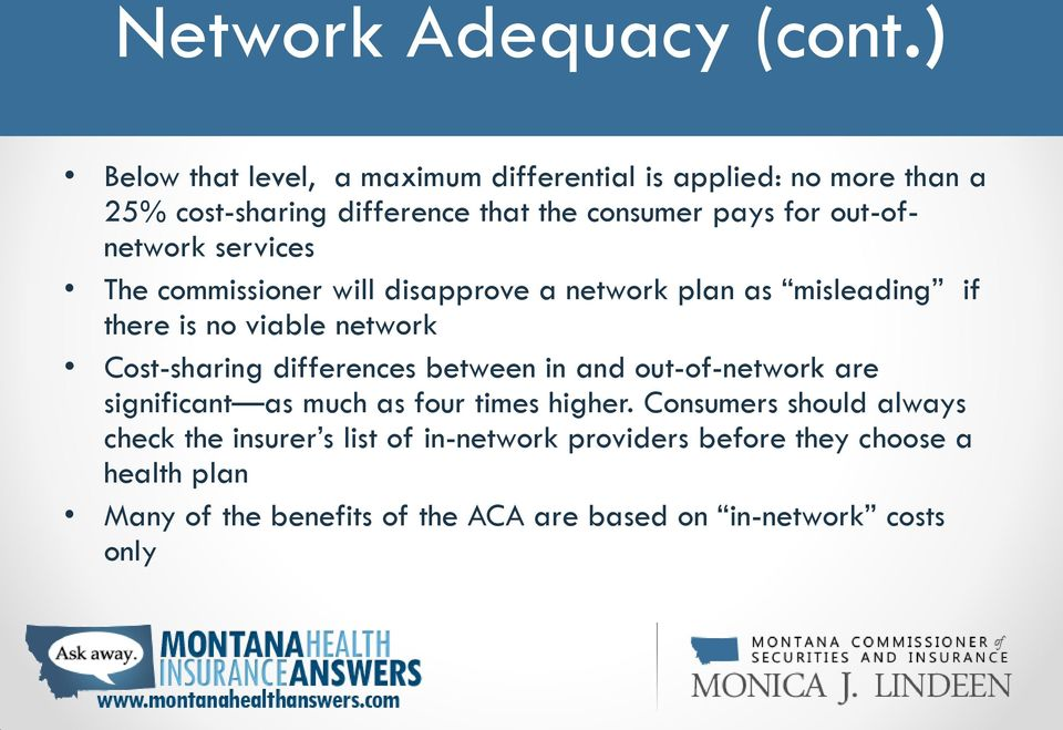 out-ofnetwork services The commissioner will disapprove a network plan as misleading if there is no viable network Cost-sharing