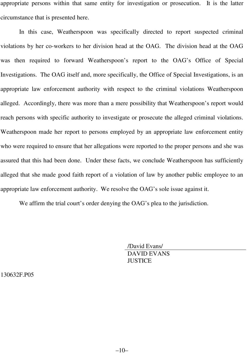 The division head at the OAG was then required to forward Weatherspoon s report to the OAG s Office of Special Investigations.