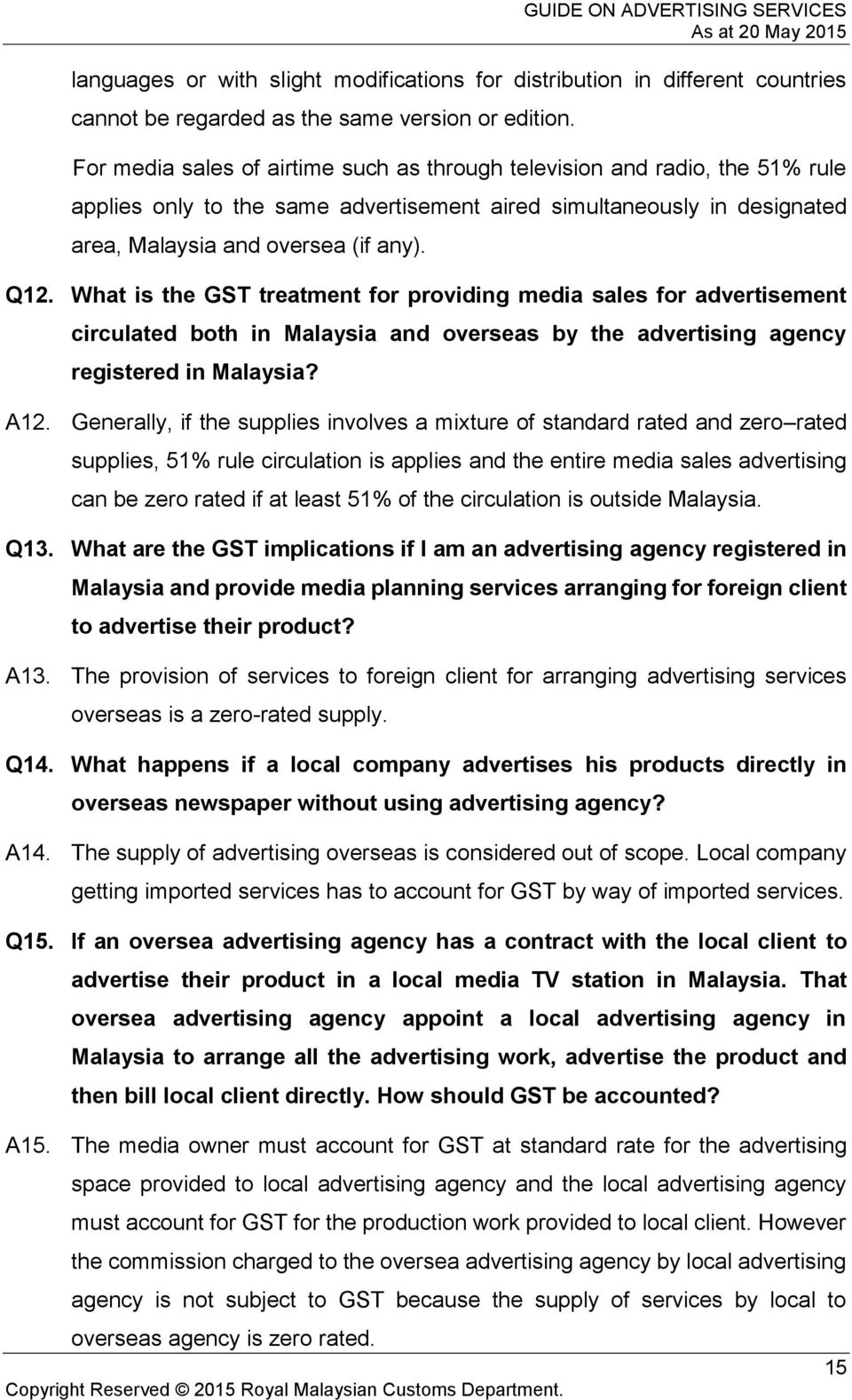 What is the GST treatment for providing media sales for advertisement circulated both in Malaysia and overseas by the advertising agency registered in Malaysia? A12.
