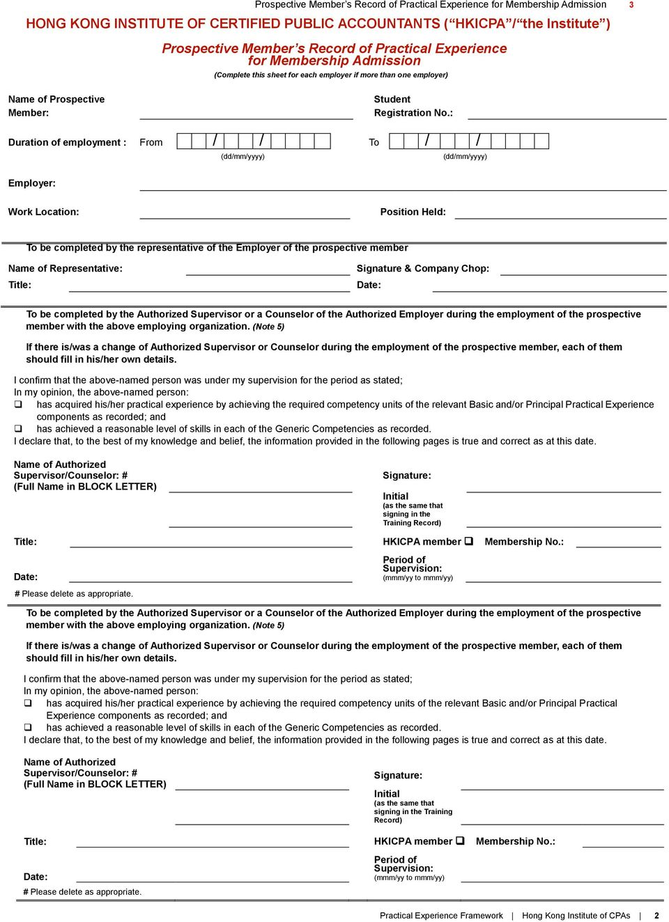 : Duration employment : From / / To / / (dd/mm/yyyy) (dd/mm/yyyy) Employer: Work Location: Position Held: To be completed by the representative the Employer the prospective member Name