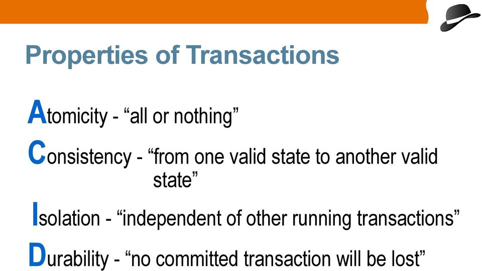 state Isolation - independent of other running