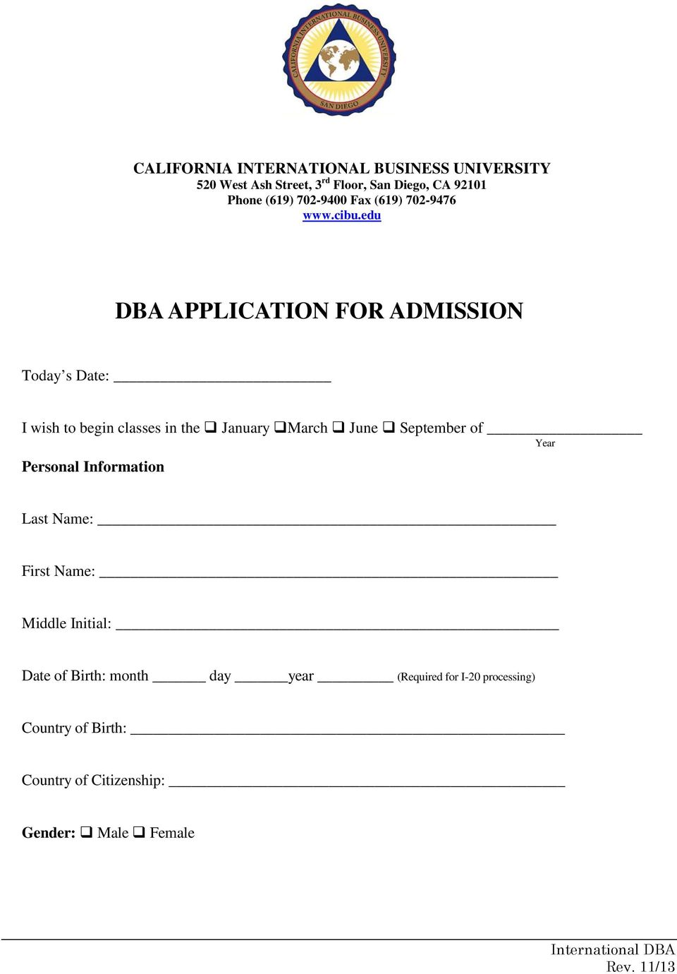 edu DBA APPLICATION FOR ADMISSION Today s Date: I wish to begin classes in the January March June September of