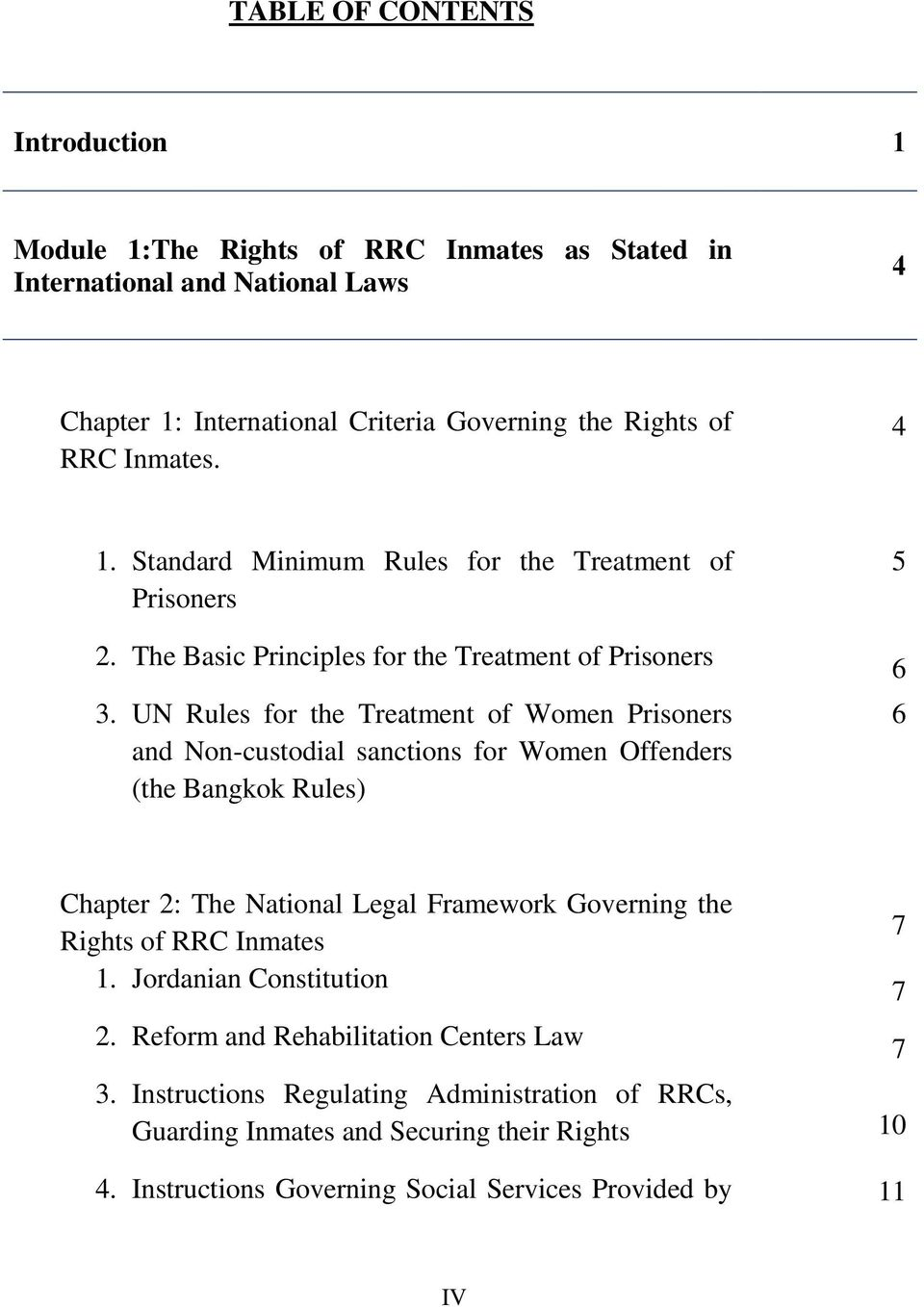 UN Rules for the Treatment of Women Prisoners and Non-custodial sanctions for Women Offenders (the Bangkok Rules) 5 6 6 Chapter 2: The National Legal Framework Governing the Rights