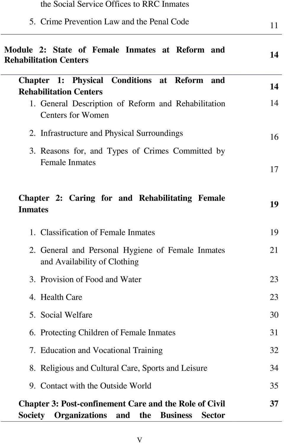 General Description of Reform and Rehabilitation Centers for Women 2. Infrastructure and Physical Surroundings 3.