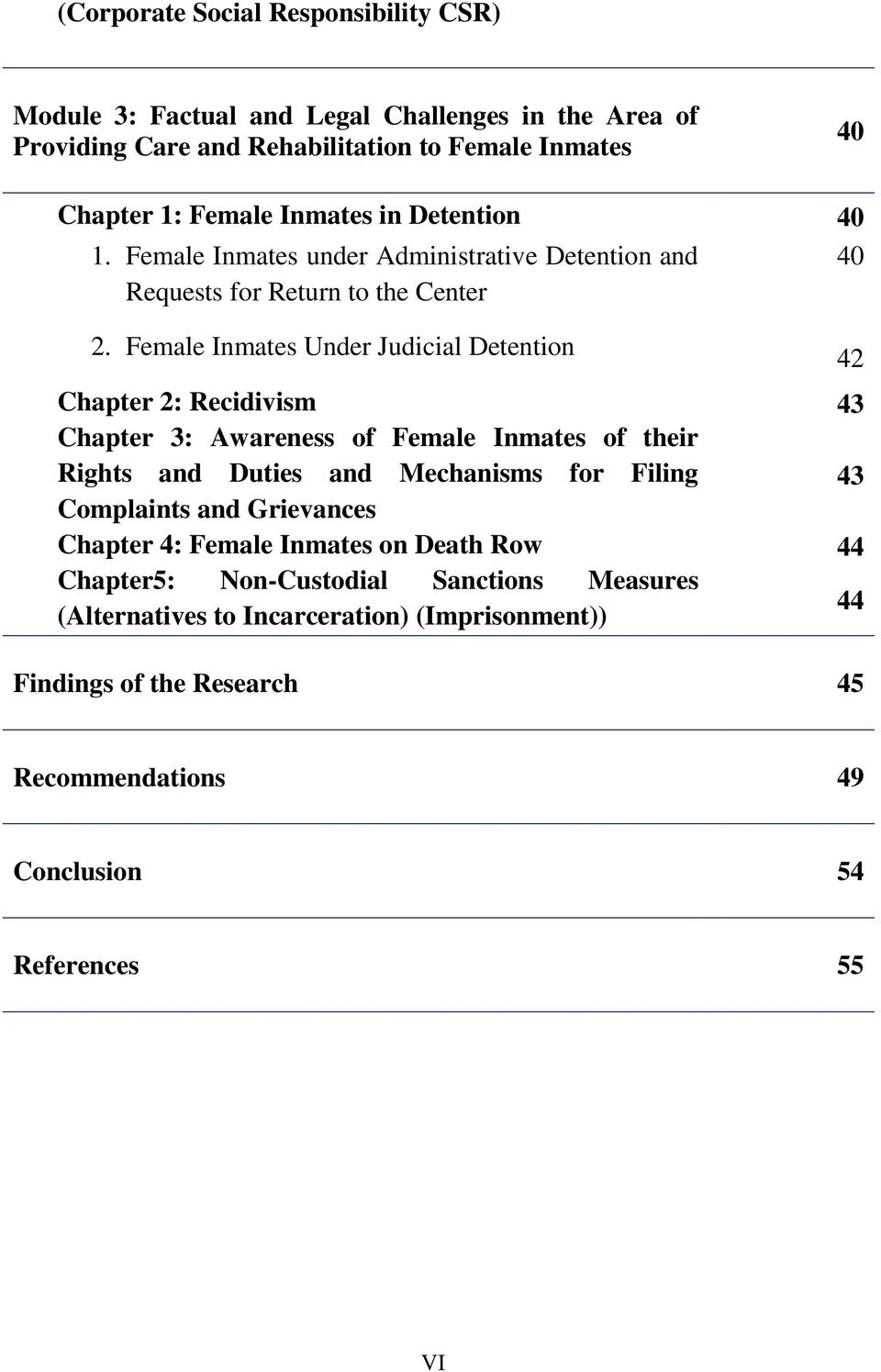 Female Inmates Under Judicial Detention Chapter 2: Recidivism Chapter 3: Awareness of Female Inmates of their Rights and Duties and Mechanisms for Filing Complaints and