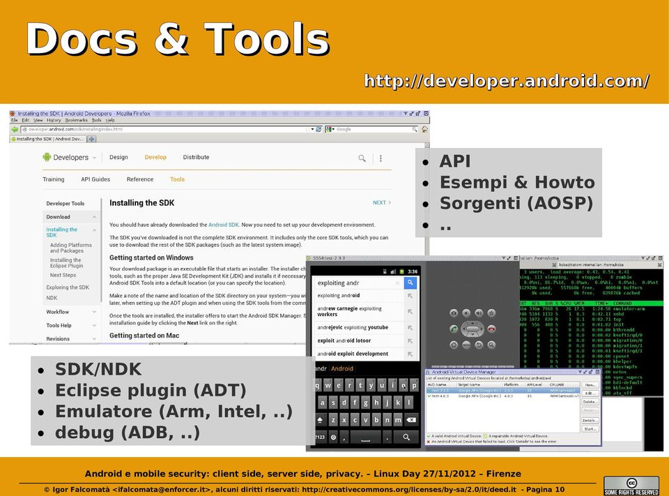 . SDK/NDK Eclipse plugin (ADT) Emulatore (Arm, Intel,..) debug (ADB,.
