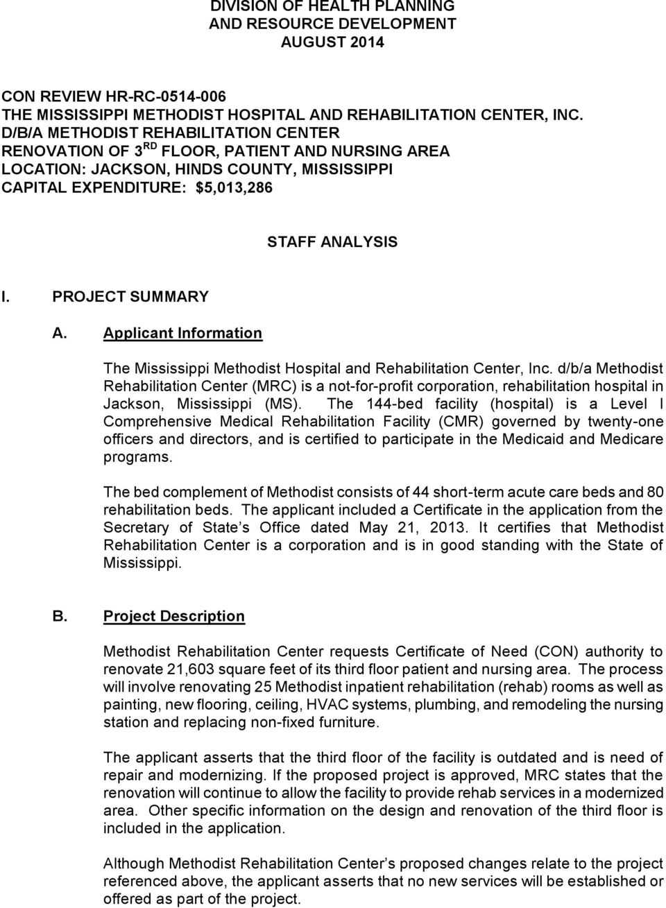 PROJECT SUMMARY A. Applicant Information The Mississippi Methodist Hospital and Rehabilitation Center, Inc.