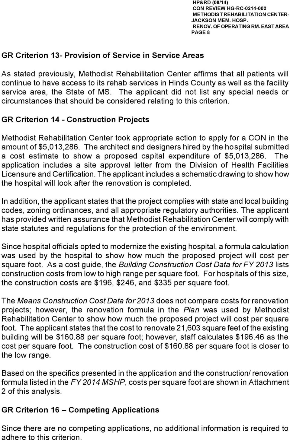 GR Criterion 14 - Construction Projects Methodist Rehabilitation Center took appropriate action to apply for a CON in the amount of $5,013,286.