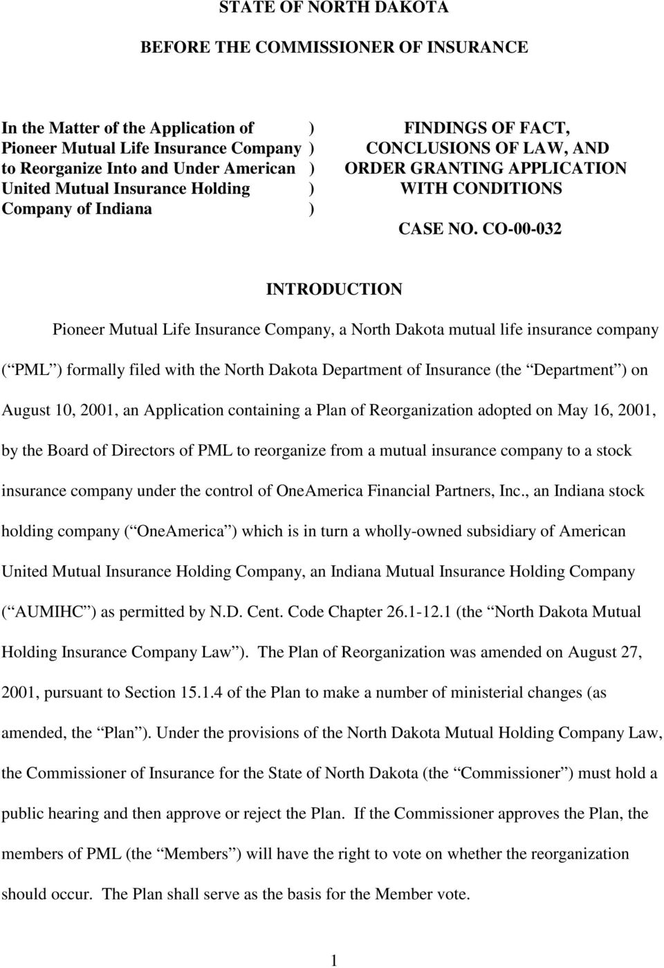 CO-00-032 INTRODUCTION Pioneer Mutual Life Insurance Company, a North Dakota mutual life insurance company ( PML ) formally filed with the North Dakota Department of Insurance (the Department ) on