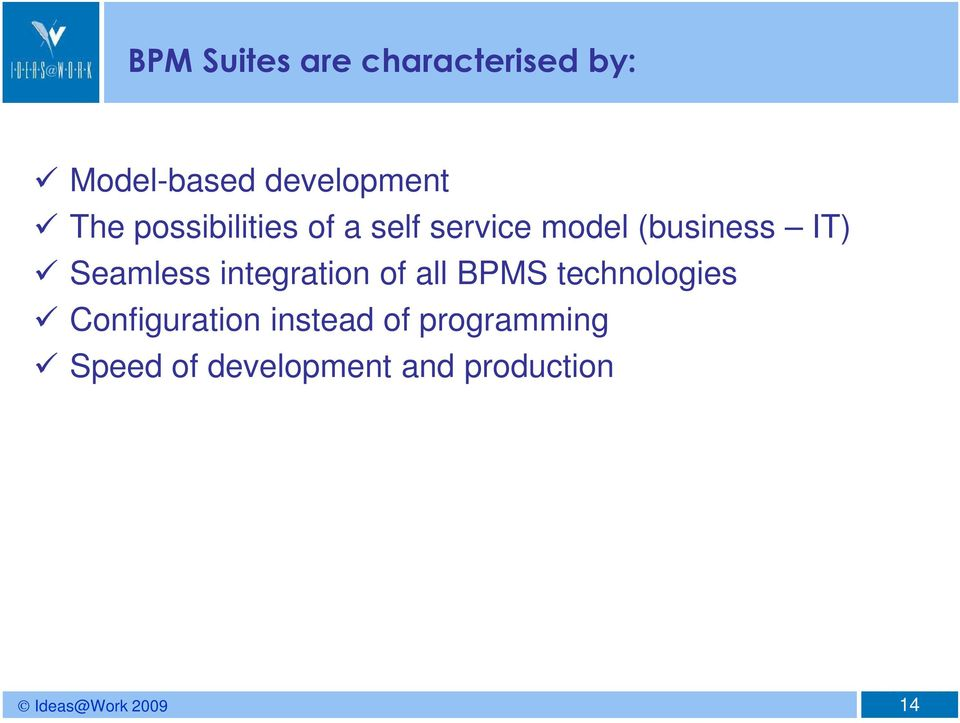 Seamless integration of all BPMS technologies