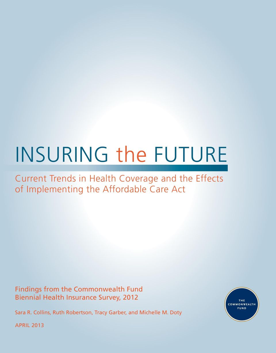 Commonwealth Fund Biennial Health Insurance Survey, 2012 Sara R.